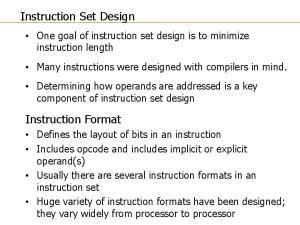 Instruction Set Design. Instruction Format