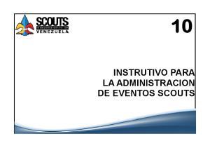 INSTRUTIVO PARA LA ADMINISTRACION DE EVENTOS SCOUTS
