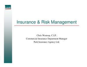 Insurance & Risk Management. Chris Westrop, C.I.P. Commercial Insurance Department Manager Park Insurance Agency Ltd