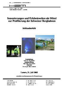 Inszenierungen und Erlebniswelten als Mittel zur Profilierung der Schweizer Bergbahnen