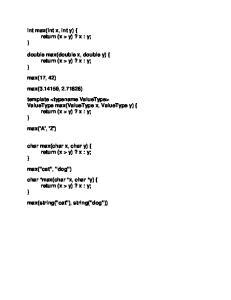 int max(int x, int y) { return (x > y)? x : y; } double max(double x, double y) { return (x > y)? x : y; } max(17, 42) max( , 2