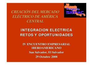 INTEGRACION ELECTRICA RETOS Y OPORTUNIDADES IV ENCUENTRO EMPRESARIAL IBEROAMERICANO