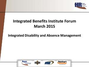 Integrated Benefits Institute Forum March Integrated Disability and Absence Management