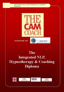 INTEGRATED NLP, HYPNOTHERAPY & COACHING DIPLOMA. In partnership with. The Integrated NLP, Hypnotherapy & Coaching Diploma