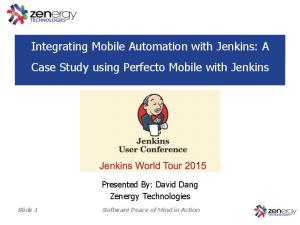 Integrating Mobile Automation with Jenkins: A Case Study using Perfecto Mobile with Jenkins