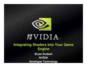 Integrating Shaders into Your Game Engine. Bryan Dudash NVIDIA Developer Technology