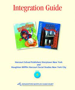 Integration Guide. Harcourt School Publishers Storytown New York and Houghton Mifflin Harcourt Social Studies New York City