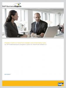 Integration Option for SharePoint Installation and Administration Guide SAP BusinessObjects Integration Option for SharePoint Software 4