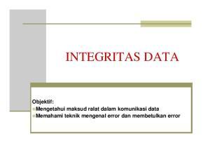 INTEGRITAS DATA. Objektif: Mengetahui maksud ralat dalam komunikasi data Memahami teknik mengenal error dan membetulkan error