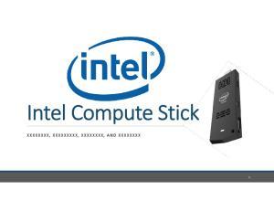 Intel Compute Stick XXXXXXXX, XXXXXXXXX, XXXXXXXX, AND XXXXXXXX
