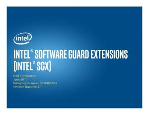 Intel Software Guard Extensions (Intel SGX) Intel Corporation June 2015 Reference Number: Revision Number: 1.1