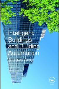 Intelligent Buildings and Building Automation. Shengwei Wang