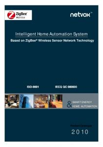 Intelligent Home Automation System. Based on ZigBee Wireless Sensor Network Technology IECQ QC &SMART ENERGY HOME AUTOMATION