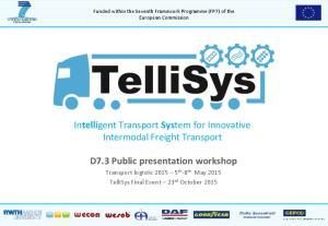 Intelligent Transport System for Innovative Intermodal Freight Transport. D7.3 Public presentation workshop