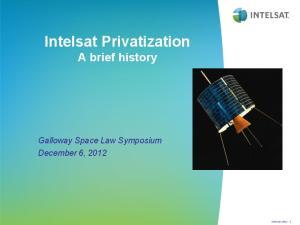 Intelsat Privatization A brief history