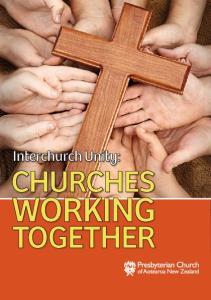 INTERCHURCH UNITY: CHURCHES WORKING TOGETHER. Interchurch Unity: CHURCHES WORKING TOGETHER