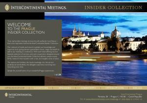InterContinental Prague Parizska 30 Prague 1, Czech Republic Go to  or click here to contact us