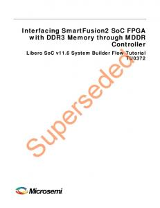 Interfacing SmartFusion2 SoC FPGA with DDR3 Memory through MDDR Controller. Libero SoC v11.6 System Builder Flow Tutorial