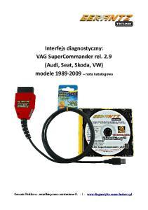 Interfejs diagnostyczny: VAG SuperCommander rel. 2.9 (Audi, Seat, Skoda, VW) modele nota katalogowa