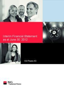 Interim Financial Statement as at June SG Finans AS
