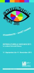 INTERKULTURELLE WOCHEN 2011 im Landkreis Darmstadt-Dieburg. 17. September bis 17. November