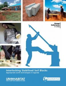 Interlocking Stabilised Soil Blocks Appropriate earth technologies in Uganda. Appropriate technology that doesn t cost the earth