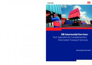 Intermodal. DB Intermodal Services Your Specialist for Complementary Intermodal Transport Services. DB Intermodal Services GmbH