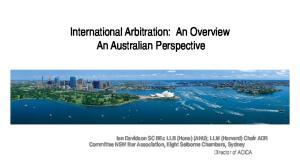 International Arbitration: An Overview An Australian Perspective