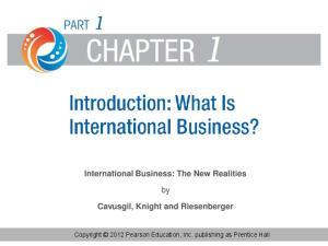 International Business: The New Realities Cavusgil, Knight and Riesenberger