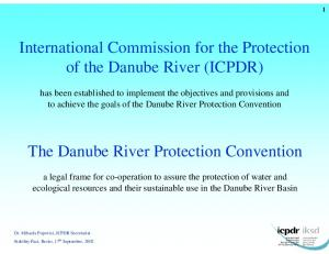 International Commission for the Protection of the Danube River (ICPDR) The Danube River Protection Convention