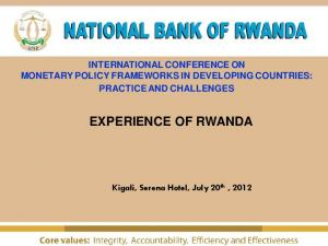 INTERNATIONAL CONFERENCE ON MONETARY POLICY FRAMEWORKS IN DEVELOPING COUNTRIES: PRACTICE AND CHALLENGES EXPERIENCE OF RWANDA