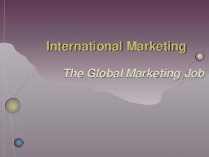 International Marketing The Global Marketing Job