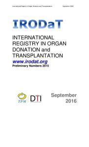 INTERNATIONAL REGISTRY IN ORGAN DONATION and TRANSPLANTATION  Preliminary Numbers 2015
