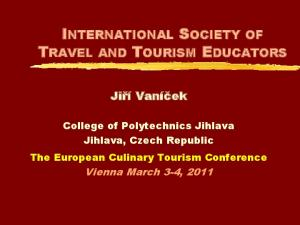 INTERNATIONAL SOCIETY OF TRAVEL AND TOURISM EDUCATORS