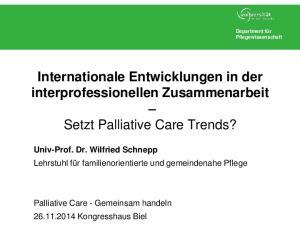 Internationale Entwicklungen in der interprofessionellen Zusammenarbeit. Setzt Palliative Care Trends?