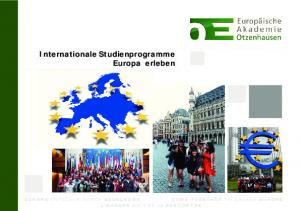 Internationale Studienprogramme Europa erleben L E U R O P E N A Î T D E L A R E N C O N T R E