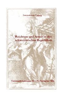 Internationale Tagung. Reichtum und Armut in den schweizerischen Republiken