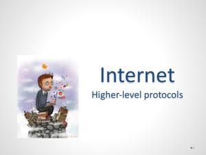 Internet. Higher-level protocols