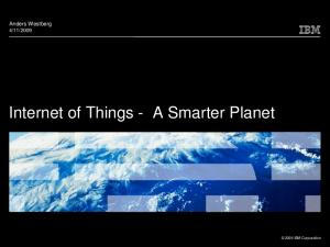 Internet of Things - A Smarter Planet