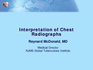 Interpretation of Chest Radiographs Reynard McDonald, MD