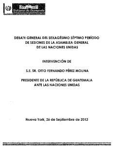 INTERVENCION DE PRESIDENTE DE LA REPUBLICA DE GUATEMALA ANTE LAS NACIONES UNIDAS