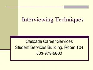 Interviewing Techniques. Cascade Career Services Student Services Building, Room