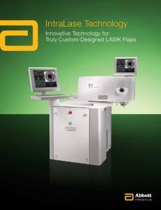 IntraLase Technology. Innovative Technology for Truly Custom-Designed LASIK Flaps