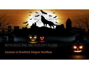 INTRODUCING MICROSOFT FLOW. Successor to SharePoint Designer Workflows