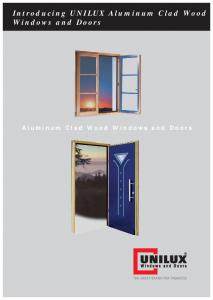 Introducing UNILUX Aluminum Clad Wood Windows and Doors. Aluminum Clad Wood Windows and Doors