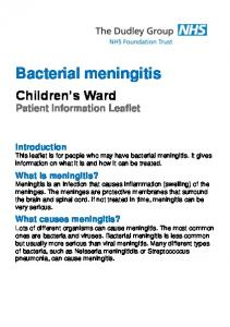 Introduction This leaflet is for people who may have bacterial meningitis. It gives information on what it is and how it can be treated