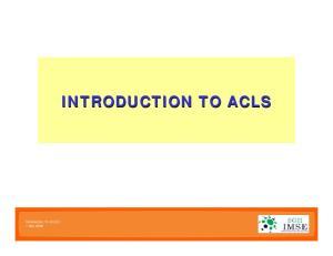 Introduction To ACLS,1 1 Sep 2006 INTRODUCTION TO ACLS