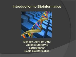 Introduction to Bioinformatics. Monday, April 10, 2012 Antonio Starčević Basic bioinformatics