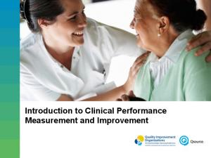 Introduction to Clinical Performance Measurement and Improvement. Measurement and Improvement