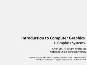 Introduction to Computer Graphics 1. Graphics Systems